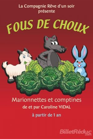 Fous de choux - Spectacle enfant - Théâtre Aix - Le Flibustier