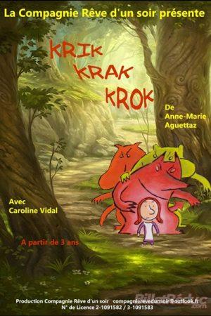 Krik krak krok - spectacle jeune public - Théâtre aix - le flibustier