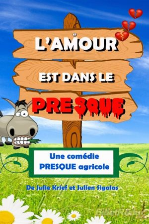 L'amour est dans le presque - Comédie - Humour - Aix - Le Flibustier