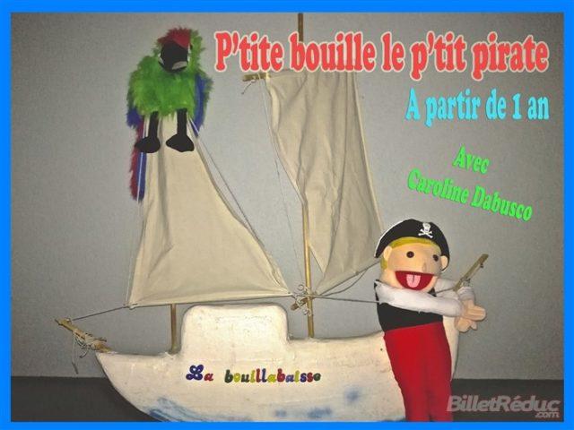 Ptite bouille le ptit pirate - Spectacle enfant - Théâtre Aix - Le Flibustier