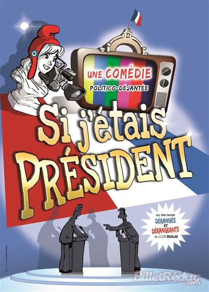 SI j'etais président - comédie - Aix - Le Flibustier